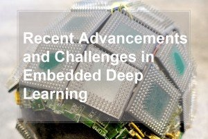 Recent Advancements and Challenges in Embedded Deep Learning - Cover
