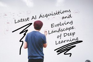 Latest AI Acquisitions and Evolving Landscape of Deep Learning_Cover