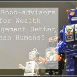 Are robo-advisors for wealth management better than humans - Cover
