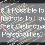 Is It Possible for Chatbots To Have Their Distinctive Personalities -cover
