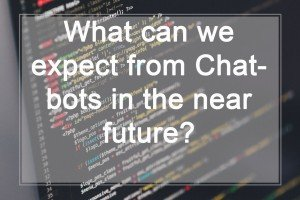 What can we expect from Chatbots in the near future-cover