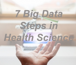 7 BIG DATA Steps in Health Science