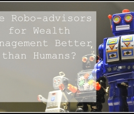 Are robo-advisors for wealth management better than humans?