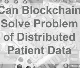 Can Blockchain Solve Problem of Distributed Patient Data