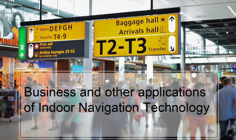 Business and other applications of Indoor Navigation Technology