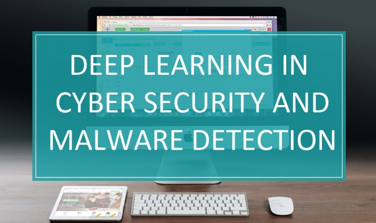 Deep Learning in Cyber Security and Malware Detection
