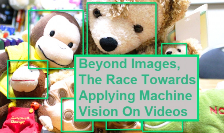 Beyond Images, The Race Towards Applying Machine Vision On Videos