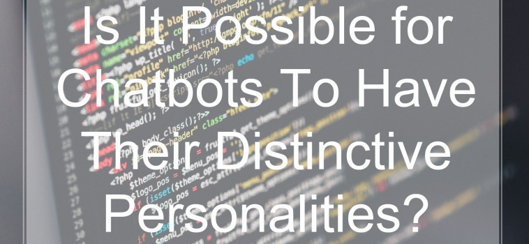 Is It Possible for Chatbots To Have Their Distinctive Personalities?