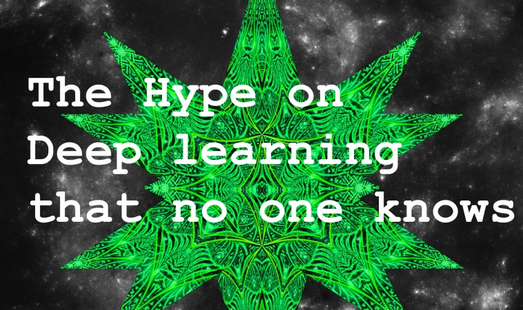 Hype on Deep Learning That No One Knows
