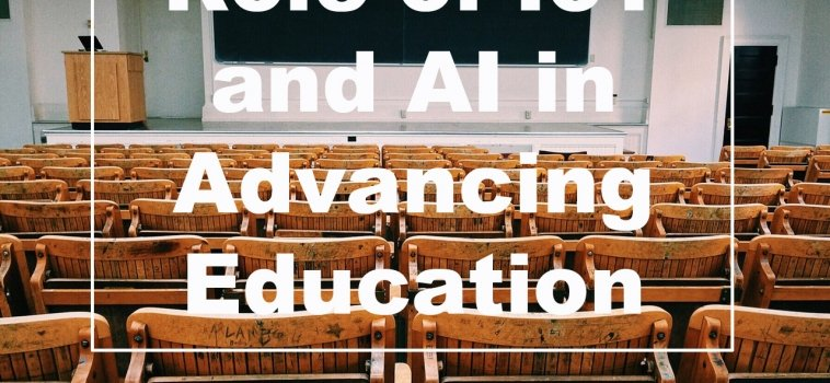 Role of IoT and AI in Advancing Education