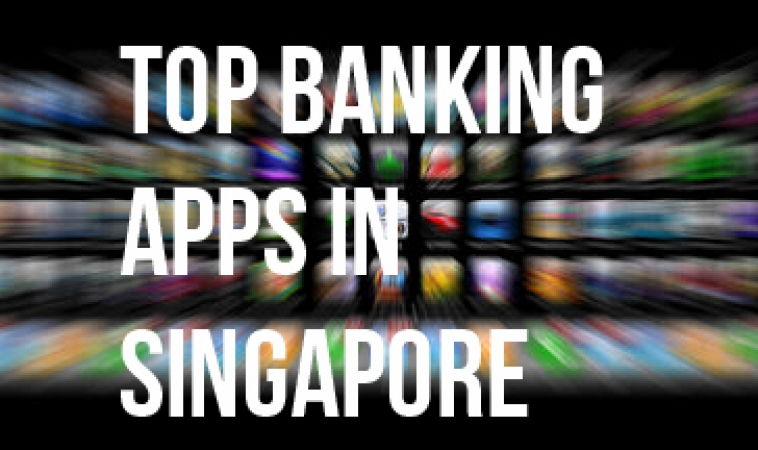 Review of Top 4 Banking Mobile Apps in Singapore