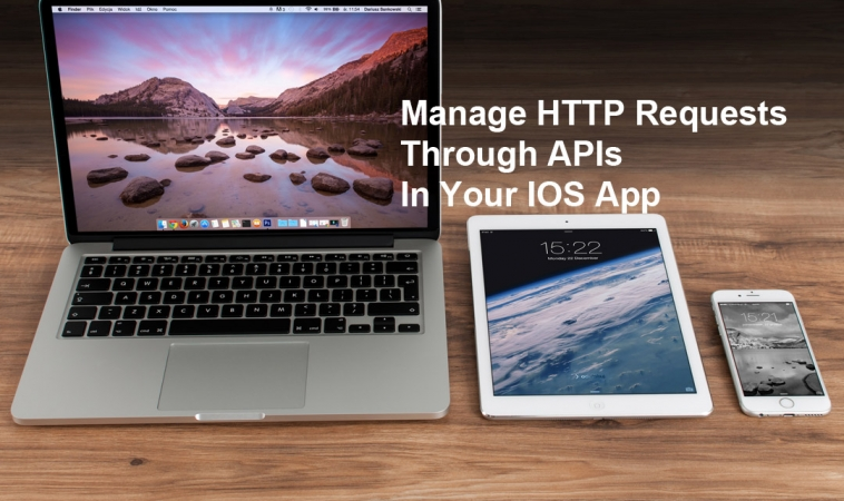 Manage HTTP Requests Through APIs In Your iOS App