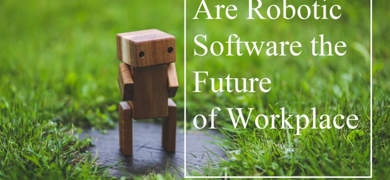 Are Robotic Software the Future of Workplace
