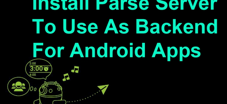 Install Parse Server To Use As Backend For Android Apps