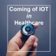 Coming of IOT In HealthCare