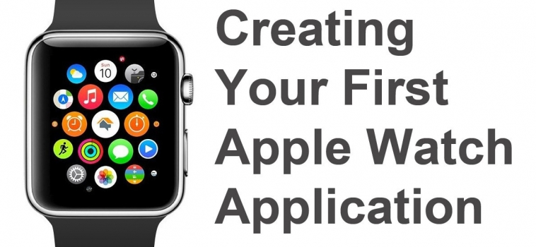 Creating Your First Apple Watch Application