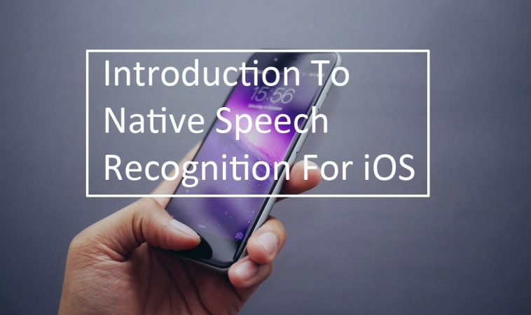 Introduction to Native Speech Recognition For iOS
