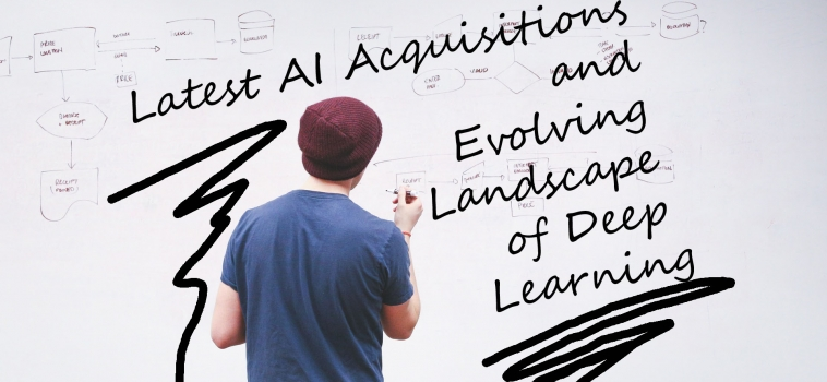 Latest AI Acquisitions and Evolving Landscape of Deep Learning