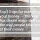 Top 10 tips for managing your money – this year has shown major shifts in the way people take care of their money