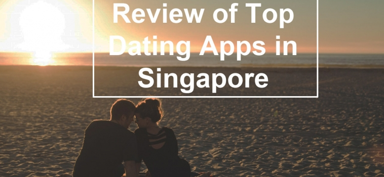 Review of Top Dating Apps in Singapore