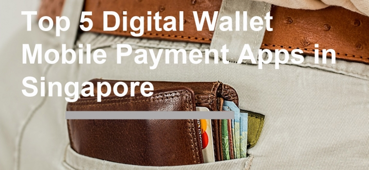 Top 5 Digital Wallet Mobile Payment Apps in Singapore