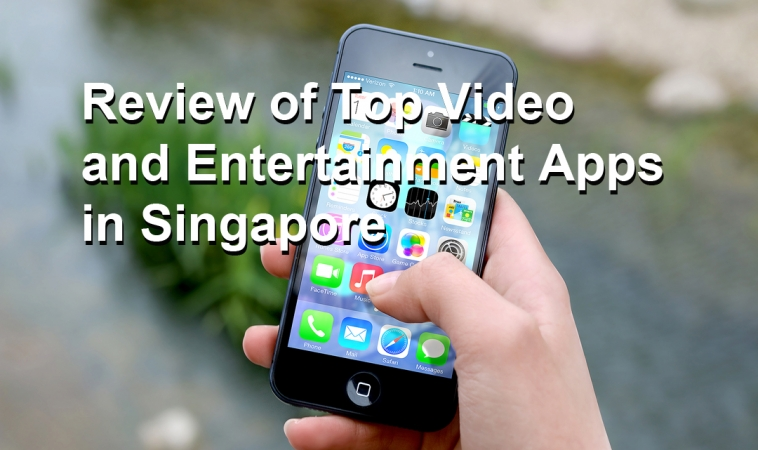 Review of Top Video and Entertainment Apps in Singapore