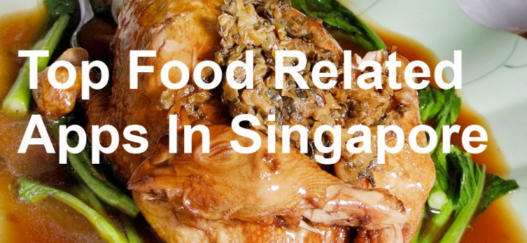 Top 5 Food Related Apps in Singapore