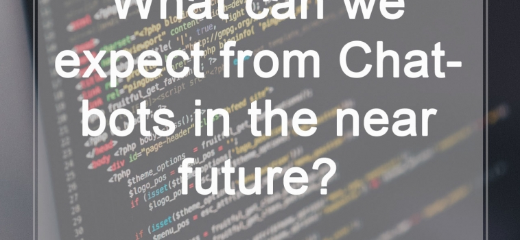 What can we expect from Chatbots in the near future?
